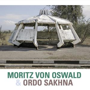 Moritz Von Oswald & Ordo Sakhna - Moritz Von Oswald & Ordo Sakhna