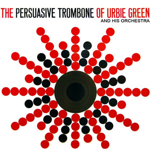 The Persuasive Trombone of Urbie Green album