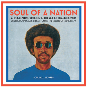 Soul Of A Nation: Afro-Centric Visions In The Age Of Black Power album