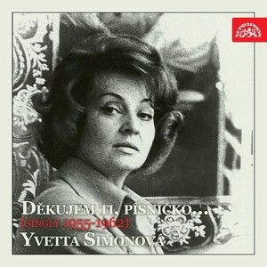 Yvetta Simonová - Děkujem ti, písničko... (singly 1955-1962)