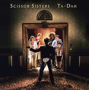 Ta Dah - Scissor Sisters