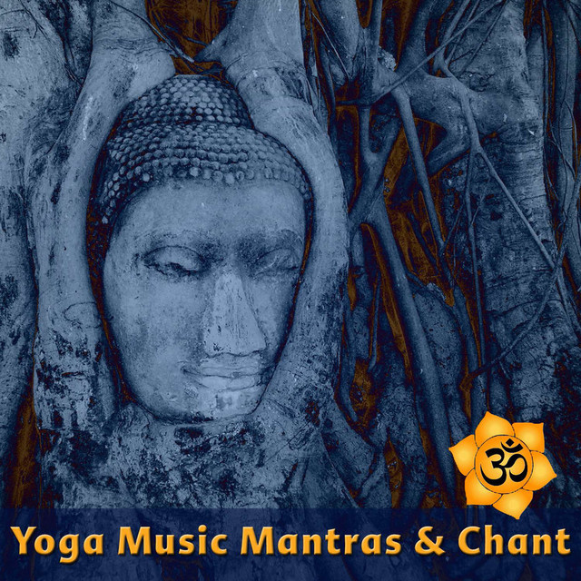 Yoga Music Mantras & Chants by The Yoga Mantra and Chant