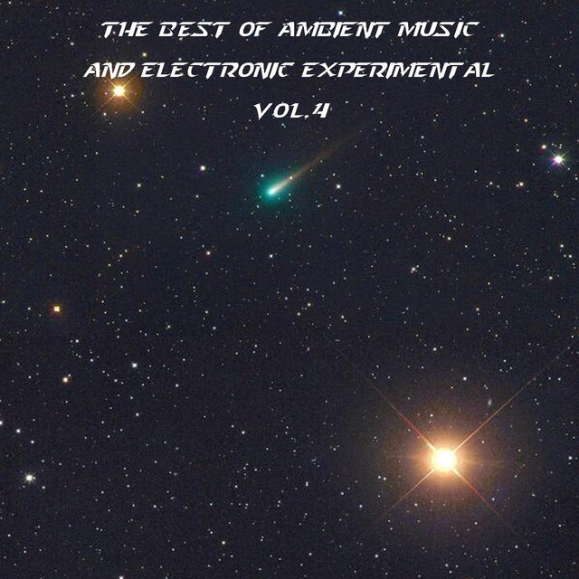 The Best Of Ambient Music And Electronic Experimental, Vol