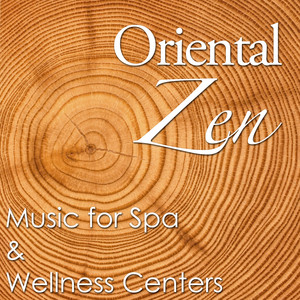 Oriental Zen - The Perfect Music for Spa & Wellness Centers Albumcover