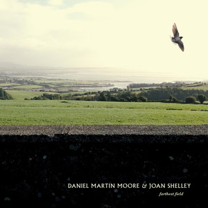 Farthest Field - Joan Shelley & Daniel Martin Moore