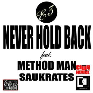 E-3, Method Man, Saukrates Never Hold Back (feat. Method Man & Saukrates) cover