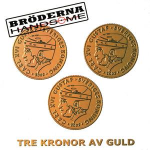 Bröderna Handsome, Tre Kronor av guld på Spotify