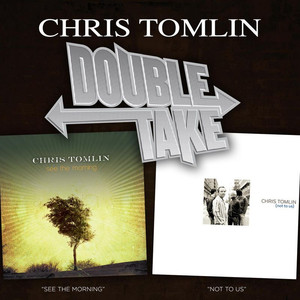 Double Take - Chris Tomlin - Chris Tomlin