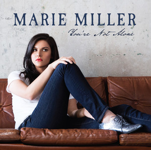 You're Not Alone - Marie Miller