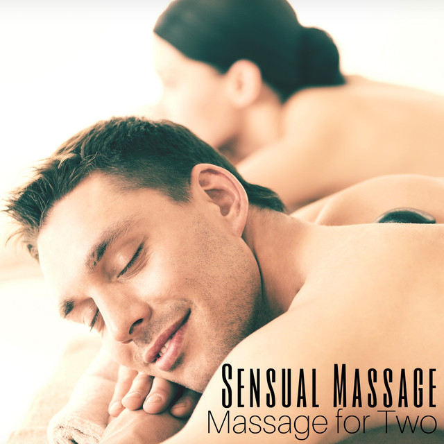 Sensual Massage Massage For Two Spa Wellness New Age Sounds For Tantra Sexy Hot Massage By Sensual Care On Spotify