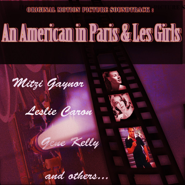 Original Motion Picture Soundtrack : An American in Paris & Les Girls (Digitally Remastered)