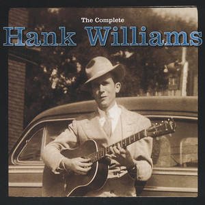 The Complete Hank Williams - Hank Williams