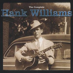 The Complete Hank Williams - Hank Williams