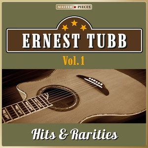 Masterpieces Presents Ernest Tubb: Hits & Rarities, Vol. 1 (40 Country Songs) album