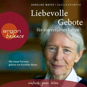 Liebevolle Gebote für ein erfülltes Leben (Gekürzte Fassung) Audiobook