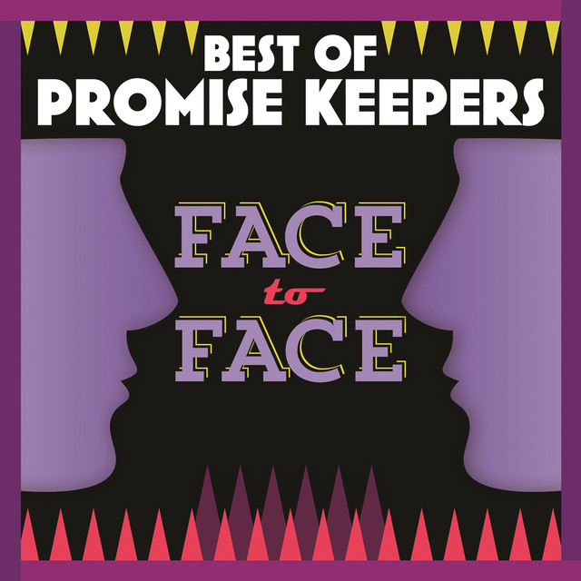 Best Of Promise Keepers: Face To Face