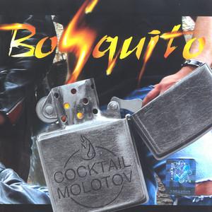 Cocktail molotov - Bosquito