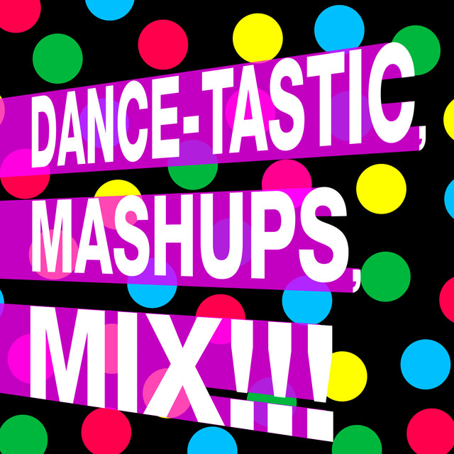 Dance Tastic Mashups Mix!!! by ReMix Kings on Spotify