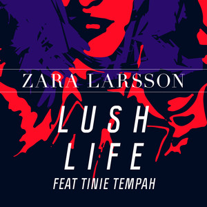 Zara Larsson Tinie Tempah Lush Life cover