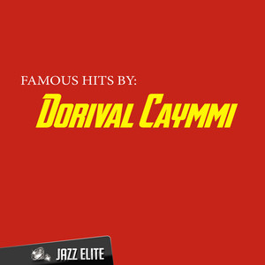 Famous Hits by Dorival Caymmi album