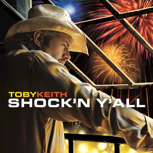 Shock 'N Y'all - Toby Keith