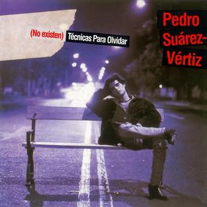 (No Existen) Técnicas para Olvidar - Pedro Suárez Vértiz