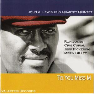 John A. Lewis Trio Quartet Quintet