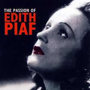 The Passion of Édith Piaf
