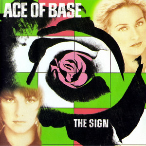 The Sign (US Album)  - Ace Of Base