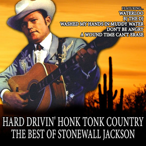 Hard Drivin' Honk Tonk Country: The Best of Stonewall Jackson album