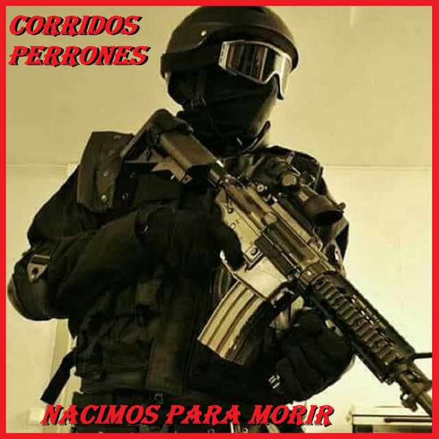 Album cover for Nacimos Para Morir by Corridos Perrones