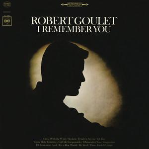 Robert Goulet I Hadn't Anyone Till You cover