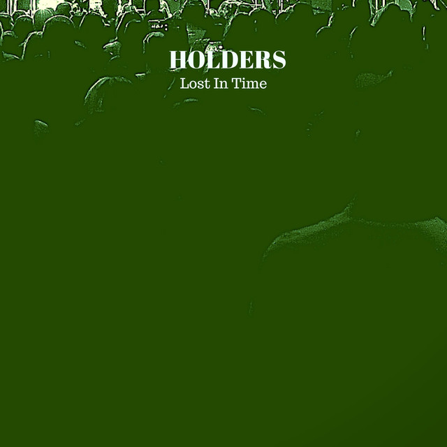 Album cover for Lost in Time by The Holders