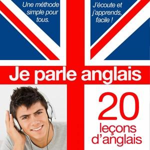 Je Parle Anglais - J'apprends L'essentiel En 20 Leçons Audiobook