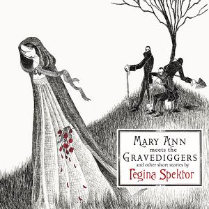 Mary Ann meets the Gravediggers and other short stories by regina spektor Albumcover
