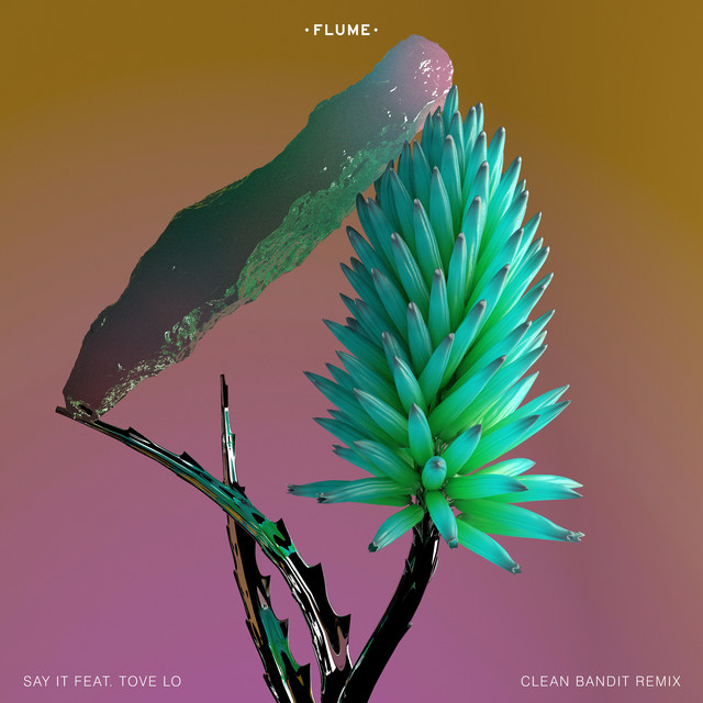 Say It (feat. Tove Lo) [Clean Bandit Remix]