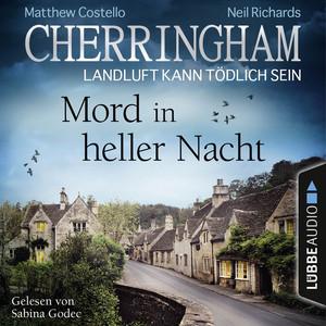 Cherringham - Landluft kann tödlich sein, Folge 26: Mord in heller Nacht Audiobook