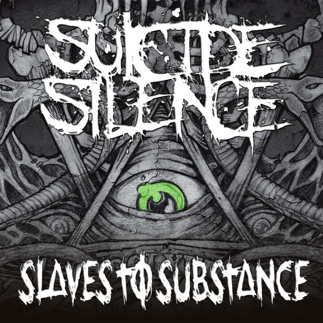 Slaves to Substance - Single by Suicide Silence on Spotify