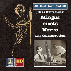 All That Jazz, Vol. 90: Mingus Meets Norvo – The Collaboration (2017 Remaster) album