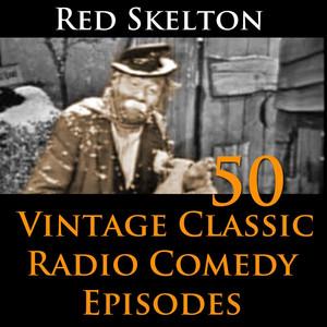 Red Skelton Program - 50 Vintage Comedy Radio Episodes Audiobook