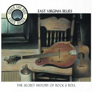East Virginia Blues (When The Sun Goes Down Series)
