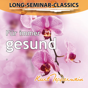 Long-Seminar-Classics - Für immer gesund Audiobook