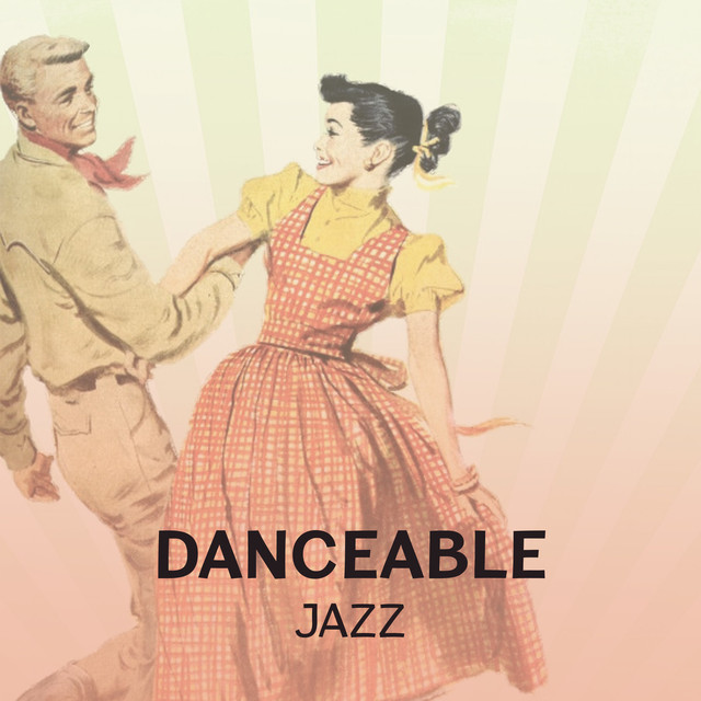 Danceable Jazz – Best Songs for Dance, Good Time Together, Sensual Background  Music, Cocktails and Drinks, Instrumental Atmosphere by Lovely Heart Zone  on ...
