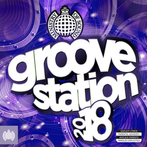 Groove Station 2018 - Ministry Of Sound