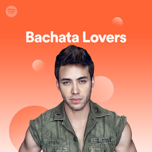 Bachata Lovers, a playlist by Spotify