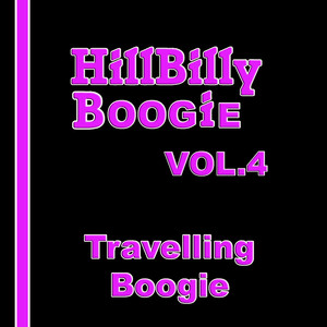 Hillbilly Boogie, Vol. 4: Travelling Boogie