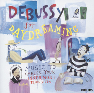 Debussy For Daydreaming - Music To Caress Your Innermost Thoughts album