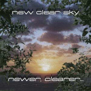 New Clear Sky Newer, Clearer... cover