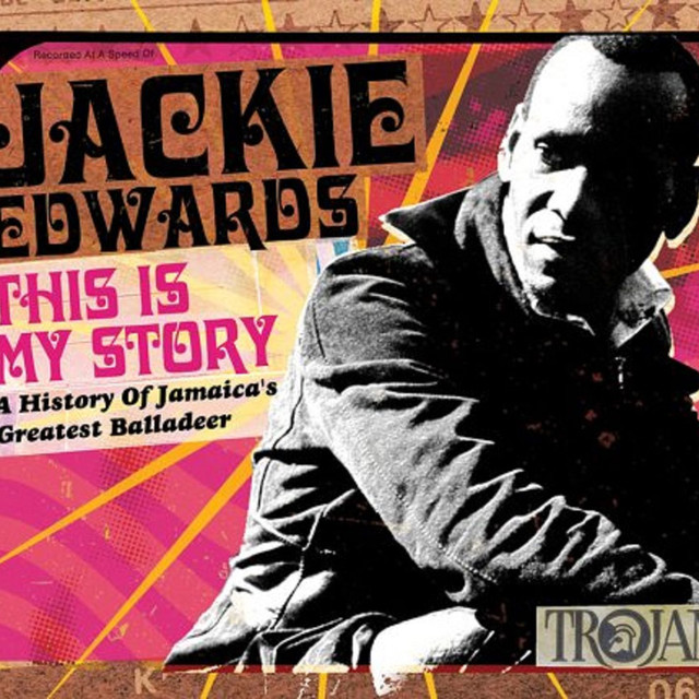 Jackie Edwards This Is My Story: A History of Jamaica's Greatest Balladeer album cover
