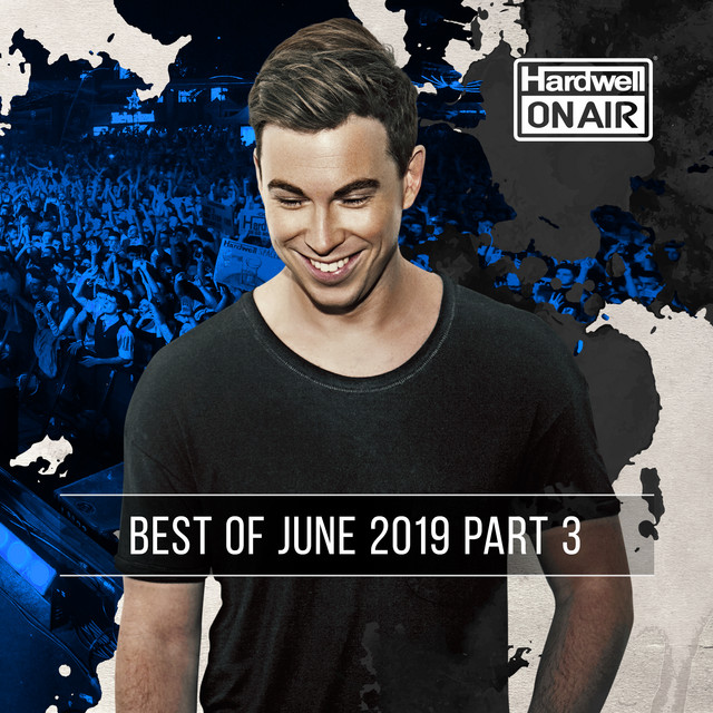 Hardwell On Air - Best of June 2019 Pt. 3